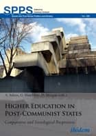 Higher Education in Post-Communist States - Comparative and Sociological Perspectives ebook by Gary Hazeldine, A. Salem, David Morgan,...
