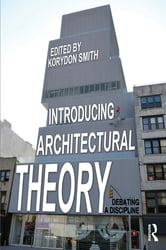 Introducing Architectural Theory - Debating a Discipline ebook by