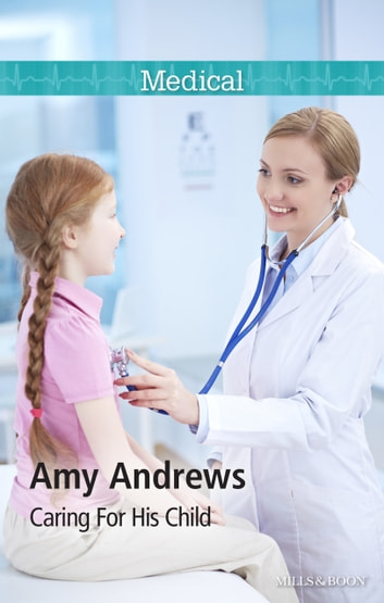 Caring For His Child ebook by Amy Andrews