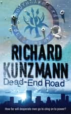 Dead-End Road ebook by Richard Kunzmann