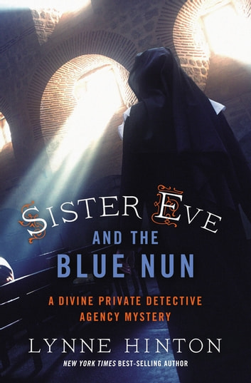 Sister Eve and the Blue Nun ebook by Lynne Hinton