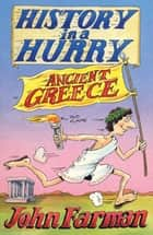 History in a Hurry: Ancient Greece ebook by John Farman