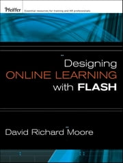 Designing Online Learning with Flash ebook by David Richard Moore