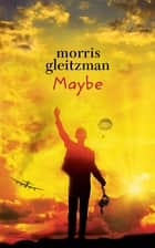 Maybe ebook by Morris Gleitzman
