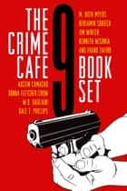 The Crime Cafe 9 Book Set ebooks by Debbi Mack, Editor, Austin Camacho,...