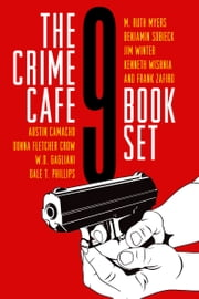 The Crime Cafe 9 Book Set ebook by Debbi Mack, Editor, Austin Camacho,...