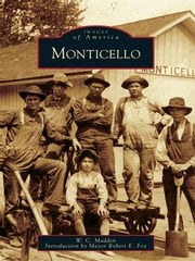 Monticello ebook by W.C. Madden
