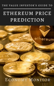 Ethereum Price Prediction - The Value Investor's Guide ebook by Percy Venegas