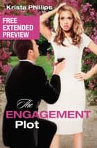 The Engagement Plot Free Extended Preview ebook by Krista Phillips