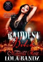 The Baddest Bitch ebook by Lola Bandz