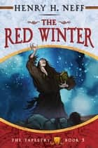 The Red Winter - Book Five of The Tapestry ebook by