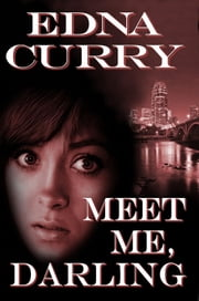 Meet Me Darling ebook by Edna Curry