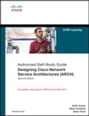 Designing Cisco Network Service Architectures (ARCH) (Authorized Self-Study Guide) ebook by Keith T. Hutton,Mark D. Schofield,Diane Teare