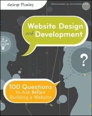 Website Design and Development - 100 Questions to Ask Before Building a Website ebook by George Plumley