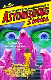 McSweeney's Enchanted Chamber of Astonishing Stories ebook by