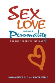 Sex, Love and Your Personality: The Nine Faces of Intimacy ebook by Coates, Mona