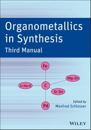 Organometallics in Synthesis - Third Manual ebook by Manfred Schlosser