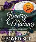 Jewelry Making and Other Easy Past Time Craft Hobbies (incl Parachord) ebook by Speedy Publishing