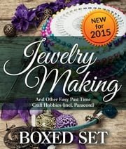Jewelry Making and Other Easy Past Time Craft Hobbies (incl Parachord) - Handmade Jewelry and Homeade Jewelry Making Guide ebook by Speedy Publishing