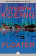 Floater ebook by Joseph Koenig