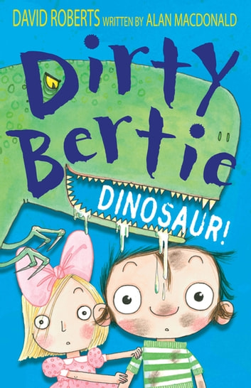 Dirty Bertie: Dinosaur! ebook by Alan MacDonald