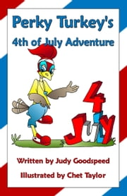 Perky Turkey's 4th of July Adventure ebook by Judy Goodspeed
