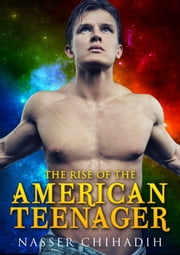 The Rise of the American Teenager ebook by Nasser Chihadih