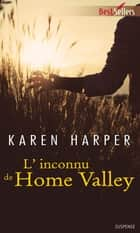 L'inconnu de Home Valley - T3 - Les secrets de Home Valley ebook by Karen Harper