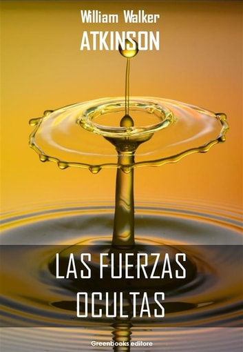 Las fuerzas ocultas ebook by William Walker Atkinson