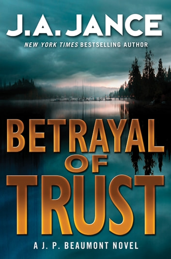Betrayal of Trust - A J. P. Beaumont Novel ebook by J. A Jance