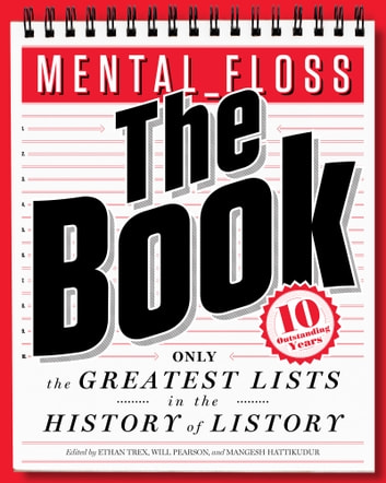 mental_floss: The Book - The Greatest Lists in the History of Listory ebook by Will Pearson,Mangesh Hattikudur