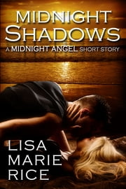 Midnight Shadows - A MIDNIGHT ANGEL Short Story ebook by Lisa Marie Rice