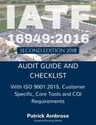 IATF 16949:2016 Audit Guide and Checklist 2nd Edition ekitaplar by Patrick Ambrose