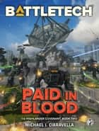 Battletech: Paid in Blood - (The Highlander Covenant, Book Two) ebook by Michael J. Ciaravella