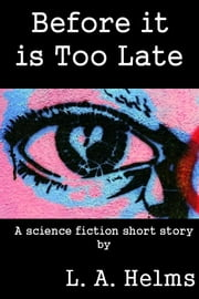 Before It is Too Late ebook by L. A. Helms
