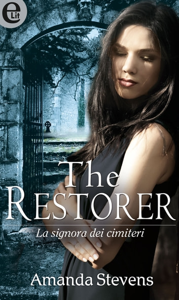 The Restorer (versione italiana) (eLit) - eLit ebook by Amanda Stevens