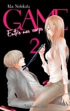 GAME - Entre nos corps - Intégrale tome 2 eBook by Mai Nishikata