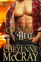Country Heat ebook by Cheyenne McCray