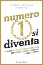 Numero 1 si diventa ebook by Robert Pool, K. Anders Ericsson