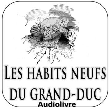 Les habits neufs du grand-duc audiobook by Hans Christian Andersen