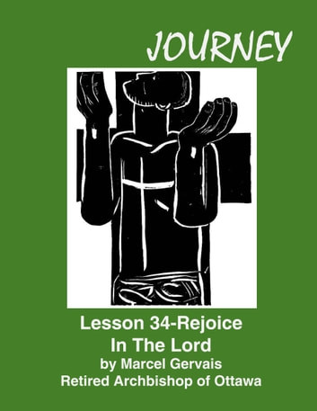 Journey Lesson 34 Rejoice In The Lord ebook by Marcel Gervais