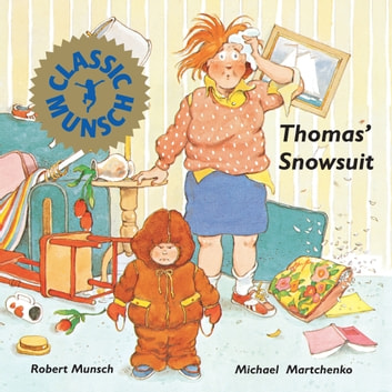 Thomas' Snowsuit - Read-Aloud Edition ebook by Robert Munsch