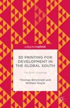 3D Printing for Development in the Global South ebook by T. Birtchnell,William Hoyle