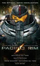 Pacific Rim: The Official Movie Novelization ebook by