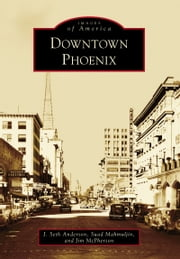 Downtown Phoenix ebook by J. Seth Anderson,Jim McPherson,Suad Mahmuljin