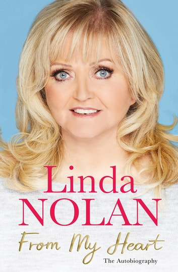 From My Heart - The Autobiography ebook by Linda Nolan