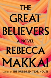 The Great Believers ekitaplar by Rebecca Makkai