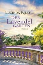 Der Lavendelgarten - Roman ebook by