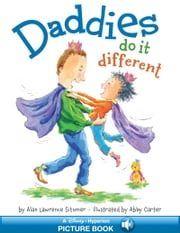 Daddies Do It Different - A Hyperion Read-Along ebook by Alan Lawrence Sitomer,Abby Carter