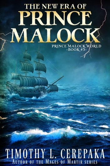 The New Era of Prince Malock ebook by Timothy L. Cerepaka
